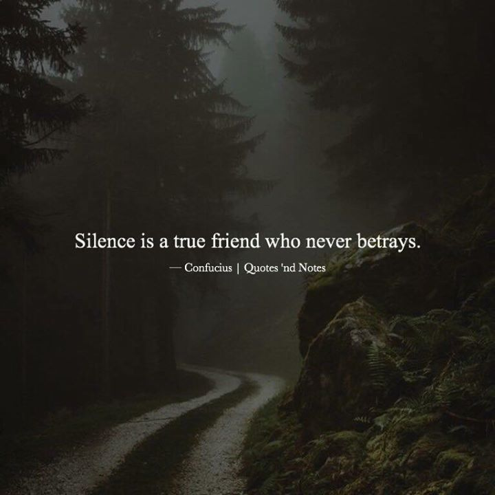 Positive Quotes Silence Is A True Friend Who Never Betrays
