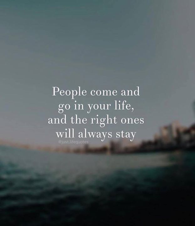 Positive Quotes People Come And Go In Your Life And The Right Ones