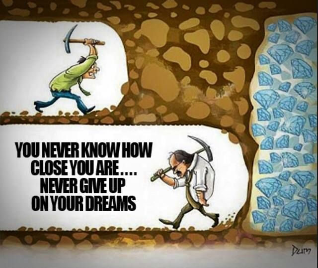 Positive Quotes You Never Know How Close You Are Never Give Up