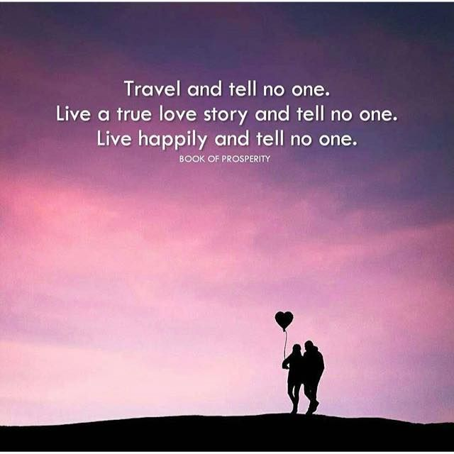 Positive Quotes Travel And Tell No One Hall Of Quotes