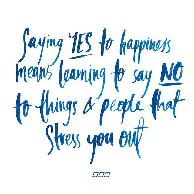 Happy Quotes Saying Yes To Happiness Means Learning To Say No To