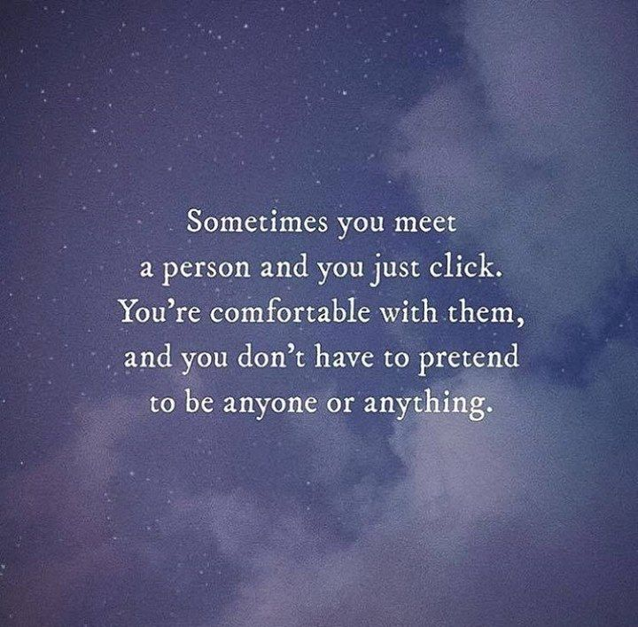 Positive Quotes Sometimes You Meet A Person And You Just Click