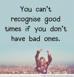 Motivation Quotes Good Times For Bad Times Quote Fun Site For