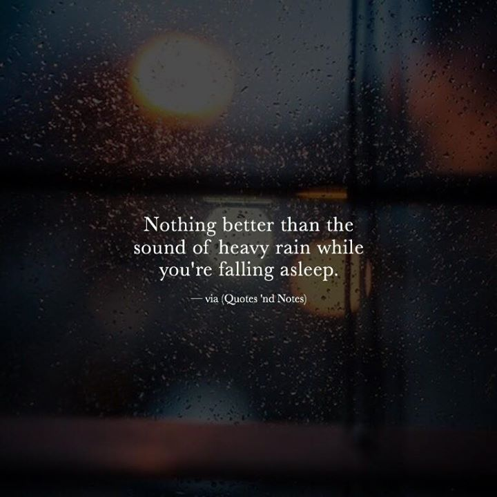 Positive Quotes Nothing Better Than The Sound Of Heavy Rain