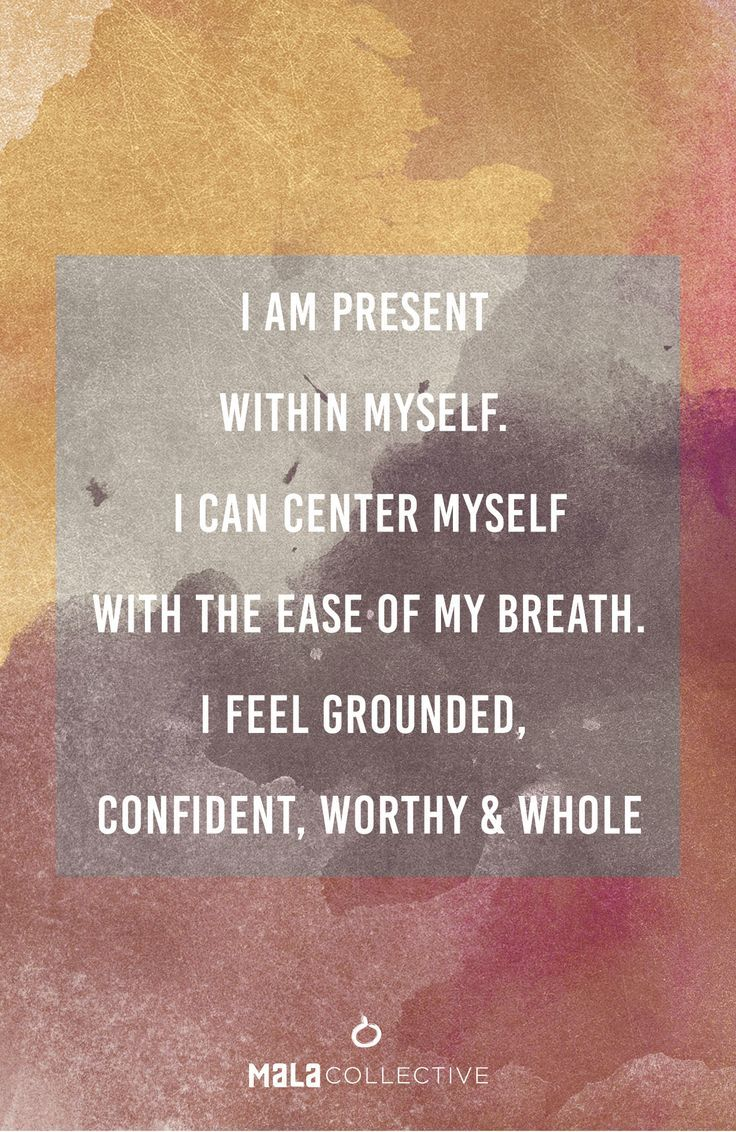 Positive Quotes I Am Grounded I Am Present In My Mind Body And