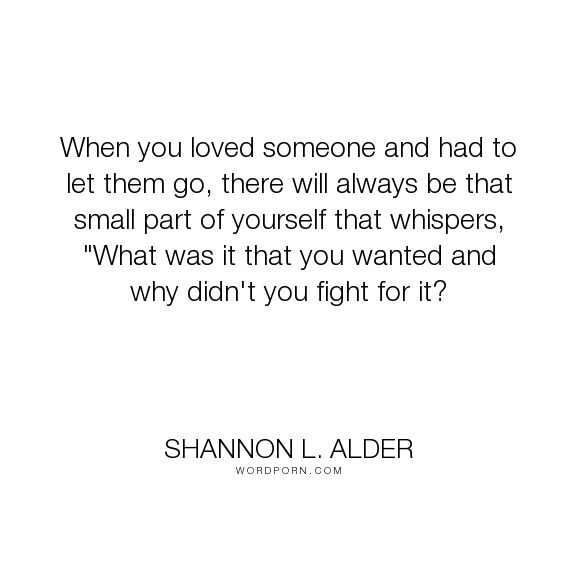 Breaking Up And Moving On Quotes Shannon L Alder When You