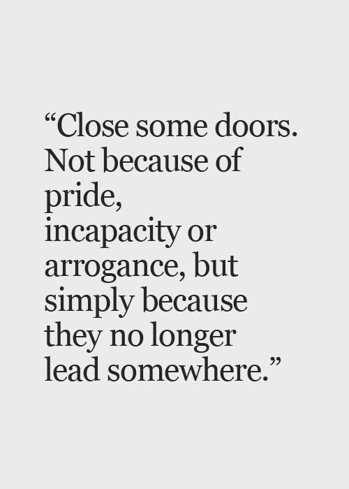 Positive Quotes Close Some Doors Not Because Of Pride Via