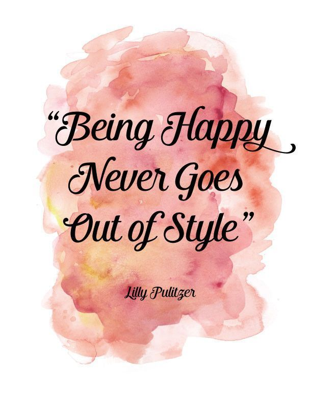 Quotes About Happiness Being Happy Never Goes Out Of Style