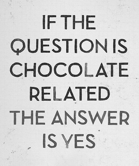 Inspiring Quotes About Life If The Question Is Chocolate Related