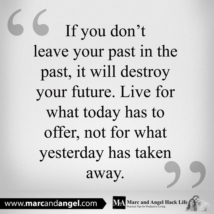 Inspiring Quotes About Life Just Because The Past Didnt Turn Out