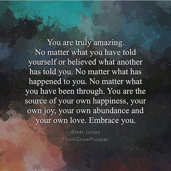 Positive Quotes You Are Truly Amazing No Matter What You Have