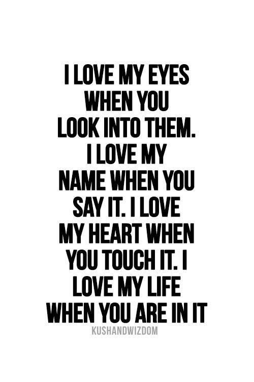 Quotes About Love I Love My Eyes When You Look Into Them I Love