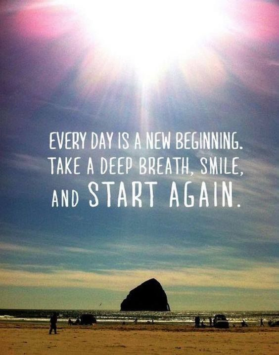 Positive Quotes Everyday Is A New Beginning Take A Deep Breathe