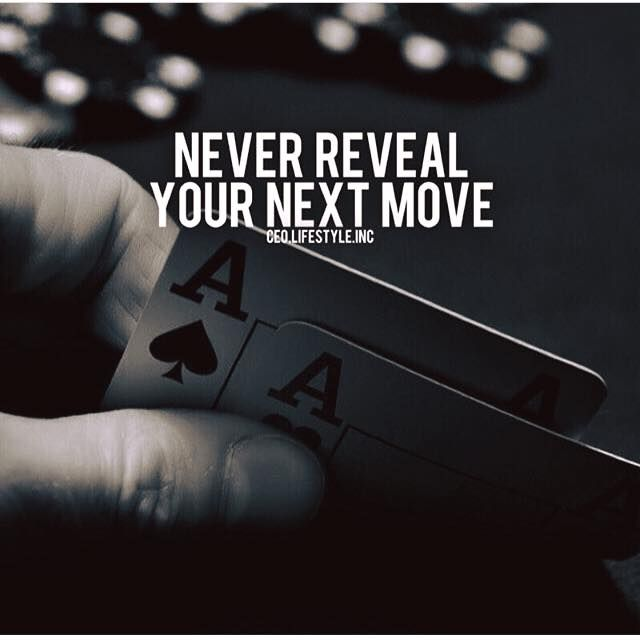 Positive Quotes Never Reveal Your Next Move Hall Of Quotes