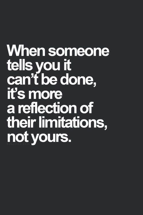 Quotes About Leadership When Someone Tells You It Cant Be Done