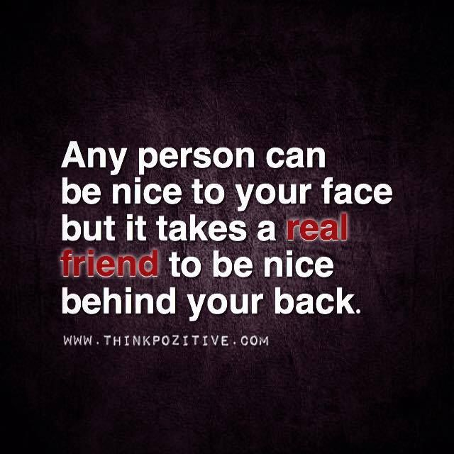 Positive Quotes Any Person Can Be Nice To Your Face Hall Of