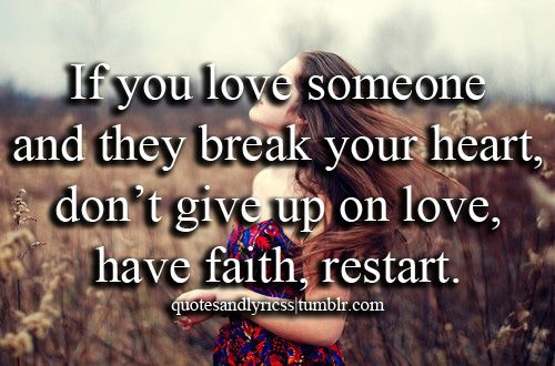 Breaking Up And Moving On Quotes : If You Love Someone And