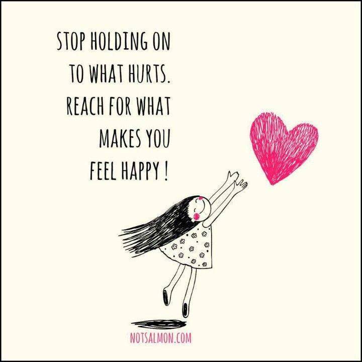 Happy Quotes Stop Holding To What Hurts Reach For What Makes You