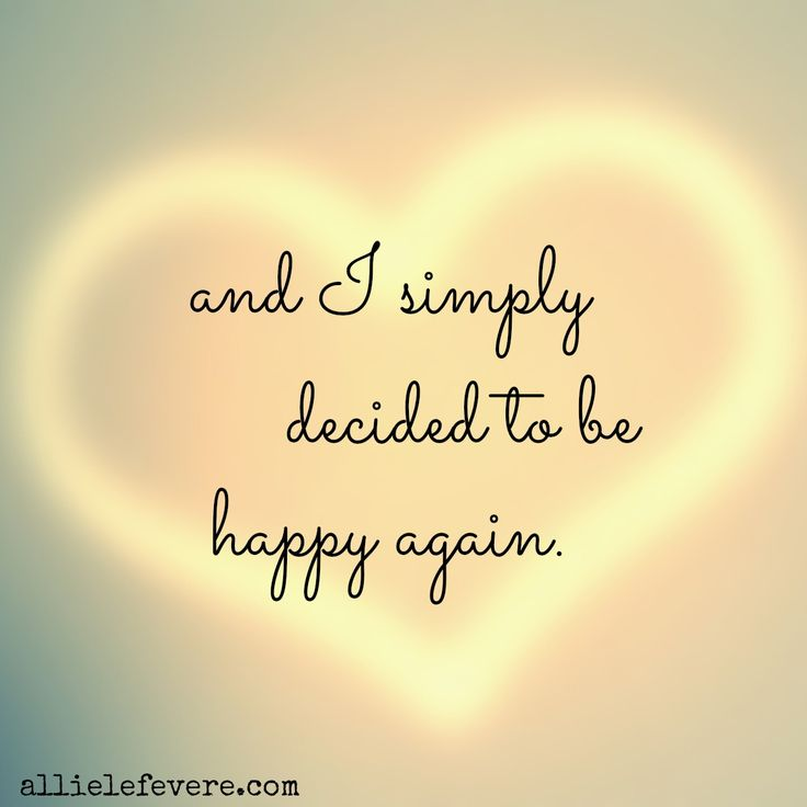 Quotes Happiness Brilliant Quotes About Happiness  And I Simply Decided To Be Happy Again