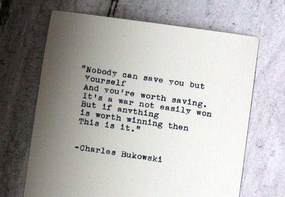 Resultado de imagen de charles bukowski quotes