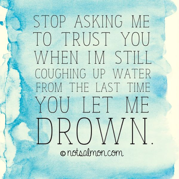 Quotes About Life Lessons And Moving On Entrancing Breaking Up And Moving On Quotes  Stop Asking Me To Trust You