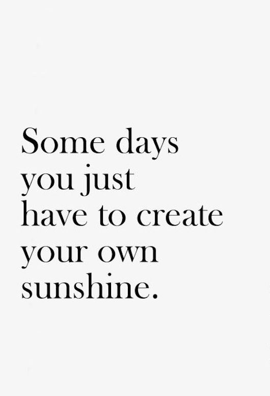 Own It Quotes Amusing Happy Quotes  Create Your Own Sunshine  Hall Of Quotes  Your