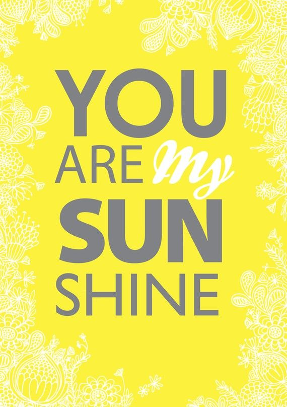 Happy Quotes You Are My Sunshine Hall Of Quotes Your Daily