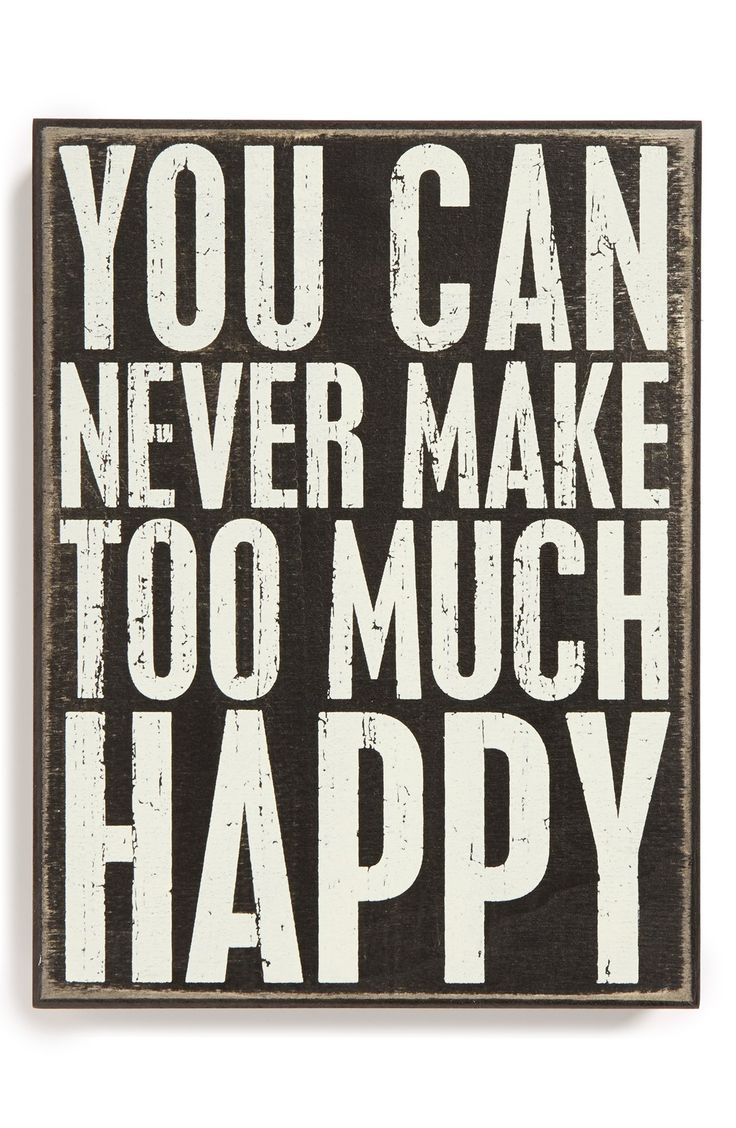 So Happy Quotes Happy Quotes  You Can Never Make Too Much Happy Hall Of Quotes