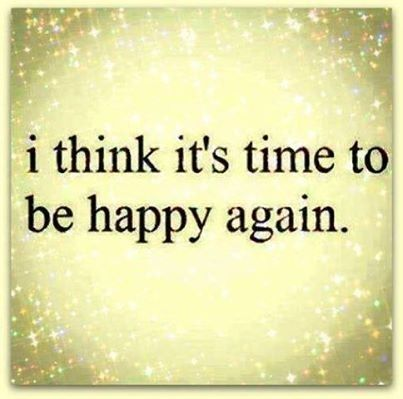 Happy Quotes Time To Be Happy Again Pictures Photos And Images