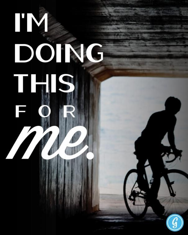 Motivation Quotes Im Doing This For Me Why Do You Ride