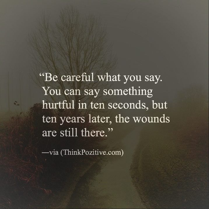 Positive Quotes : Be Careful What You Say. You Can Say