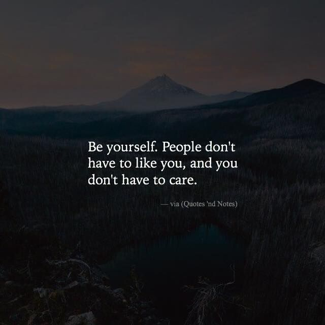 Positive Quotes Be Yourself People Dont Have To Like You