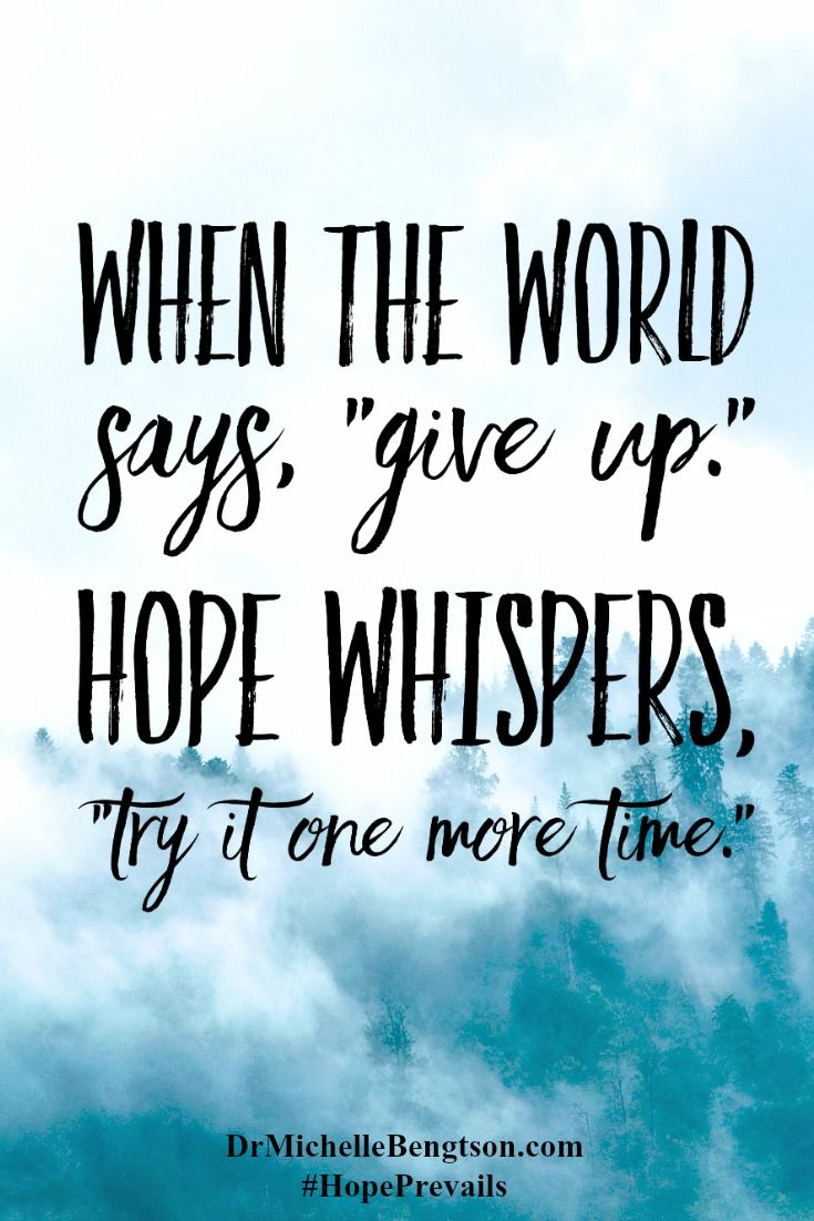 Inspirational Spiritual Quotes: Positive Quotes : Don't Give Up. There Is Always HOPE