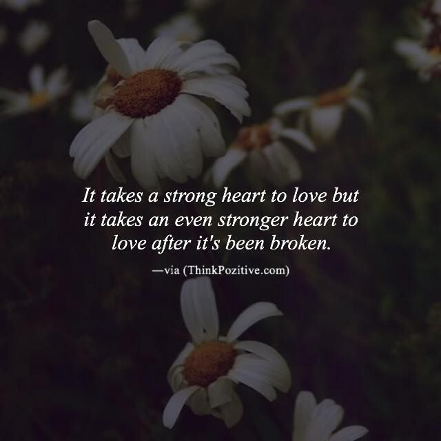 Best Quotes About Strong Heart: Positive Quotes : It Takes A Strong Heart To Love But It