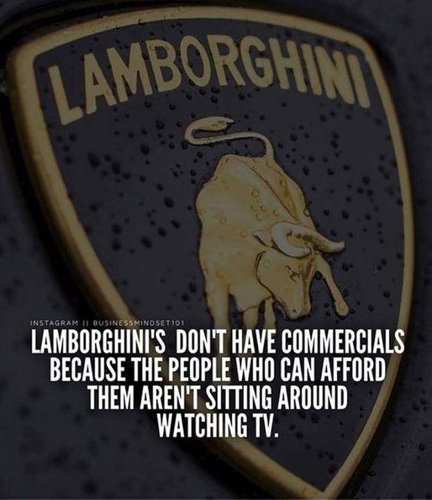 Positive Quotes Lamborghini S Don T Have Commercials Hall