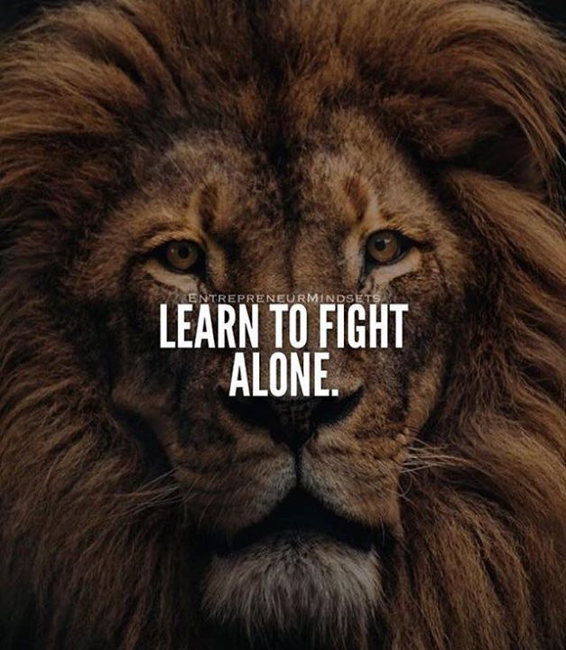 Positive Quotes Learn To Fight Alone Hall Of Quotes Your