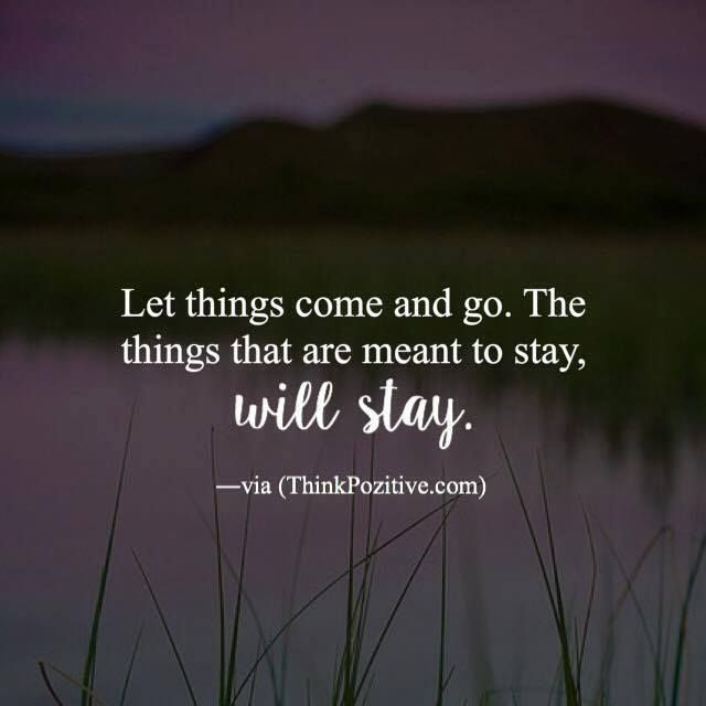 Positive Quotes Let Things Come And Go Ifttt1qwx9sf Hall