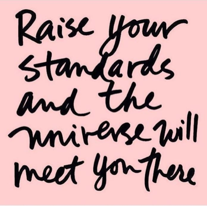 Positive Quotes Raise Your Standards And The Universe Will Meet