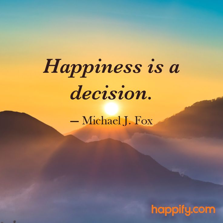Quotes About Happiness Will You Choose Happiness Today Michael