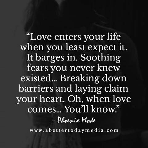 Quotes About Love Love Enters Your Life When You Least Expect It