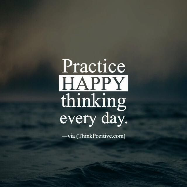 Positive Quotes Glamorous Positive Quotes  Practice Happy Thinking Everydayvia
