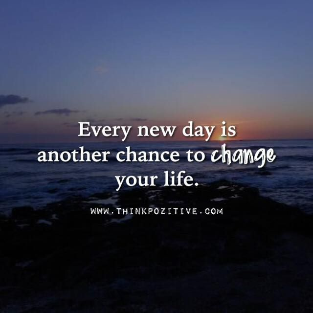 Quotes Change Your Life Amazing Positive Quotes  Every New Day Is Another Chance To Change Your