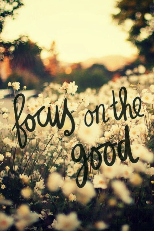 Happy Quotes Focus On What Matters And Stay Positive Good Things