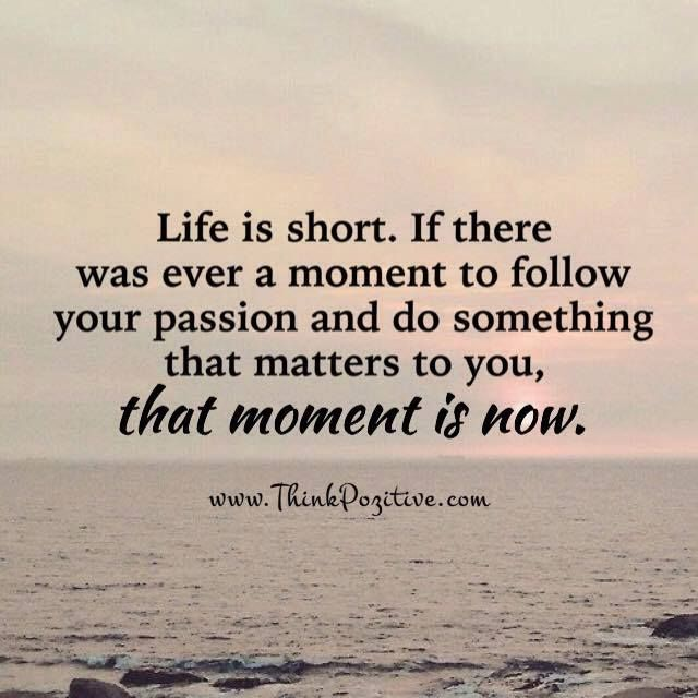 Short Inspirational Quotes About Life Captivating Positive Quotes Life Is  Shortif There Was Ever A Moment