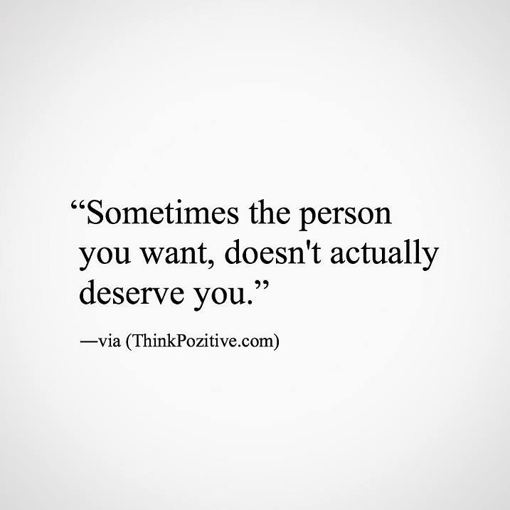 Positive Quotes Sometimes The Person You Want Doesnt Actually