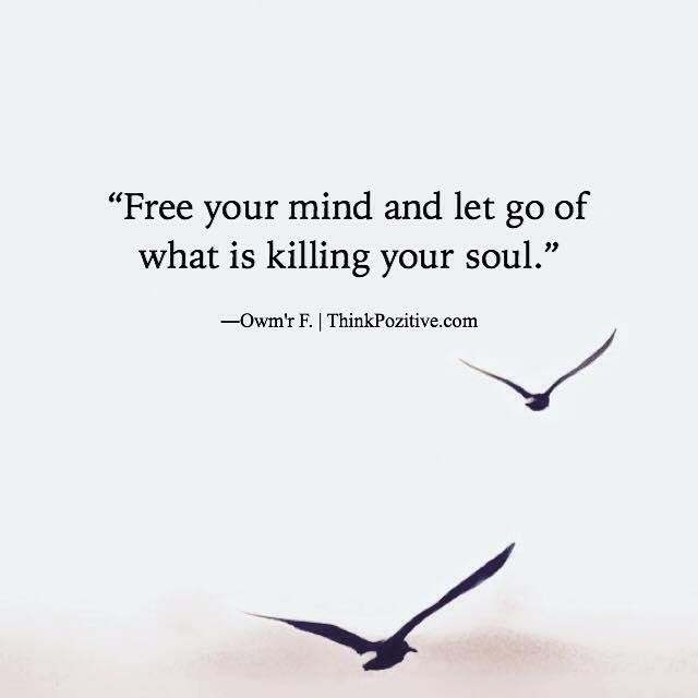 Positive Quotes Free Your Mind And Let Go Of Owmr