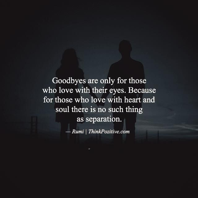 Positive Quotes Goodbyes Are Only For Those Who Love With Their