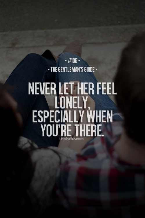 Quotes About Love Dont Let Her Feel Lonely Hall Of Quotes