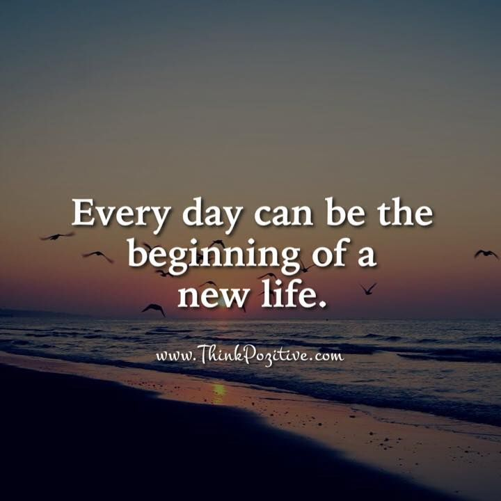 Positive Quotes : Everyday Can Be The Beginning Of A New
