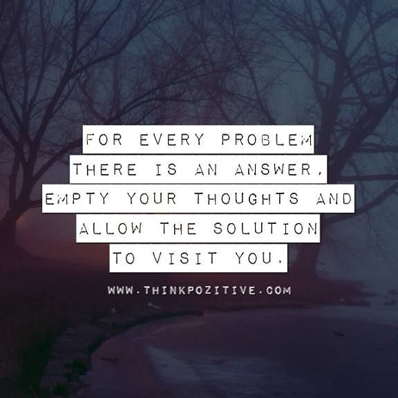 Positive Quotes For Every Problem There Is An Answer Empty Your